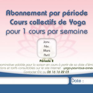 Abonnement Période 2 cours collectif de Yoga Pour Tous Annecy